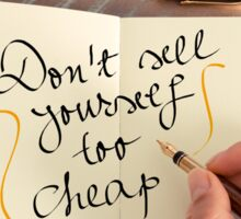 Handwritten text DON'T SELL YOURSELF TOO CHEAP Sticker