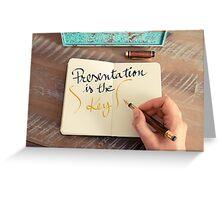 Handwritten text PRESENTATION IS THE KEY Greeting Card