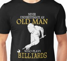 Never Underestimate Billiards Old Man Unisex T-Shirt