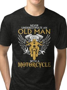 Never Underestimate Old Man With A Motorcycle Tri-blend T-Shirt