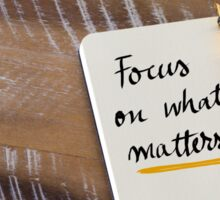 FOCUS ON WHAT MATTERS Sticker