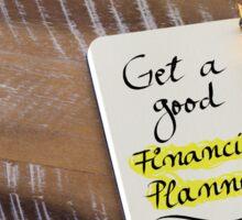 GET A GOOD FINANCIAL PLANNER Sticker