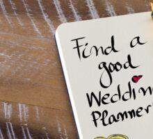 FIND A GOOD WEDDING PLANNER Sticker