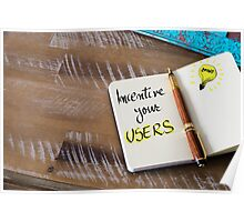 Written text INCENTIVE YOUR USERS Poster
