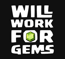 will work for gems Unisex T-Shirt