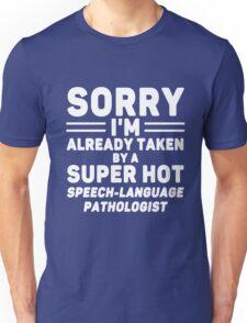 I'm Taken By Speech - Language Pathologist Unisex T-Shirt