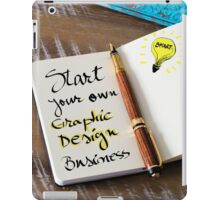 START YOUR OWN GRAPHIC DESIGN BUSINESS iPad Case/Skin