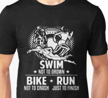 Triathlon  Just To Finish Unisex T-Shirt
