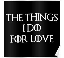 """The things I do for love"" -W Poster"