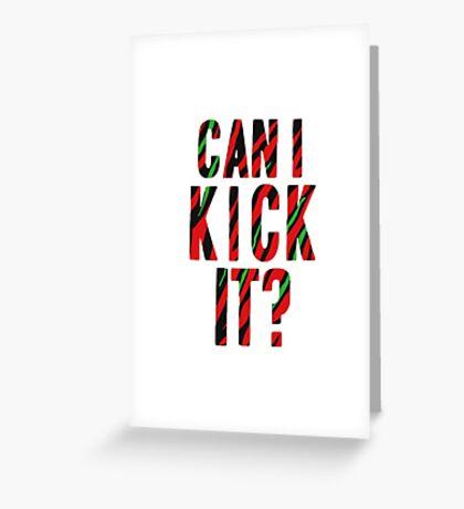 Can I Kick It? - Phife Dawg Greeting Card