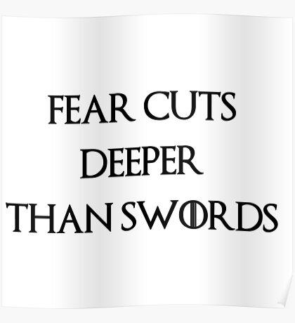 fear cuts deeper than swords Poster