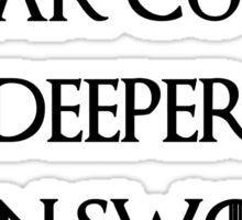 fear cuts deeper than swords Sticker