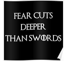 fear cuts deeper than swords -W Poster