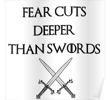 fear cuts deeper than swords -s Poster
