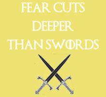 fear cuts deeper than swords -Ws Kids Tee