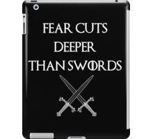 fear cuts deeper than swords -Ws iPad Case/Skin