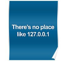 No Place Like 127.0.0.1 Geek Quote Poster