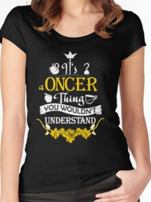It's A Oncer Thing! Women's Fitted Scoop T-Shirt