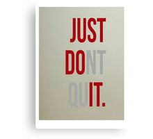 Just Do It! Canvas Print
