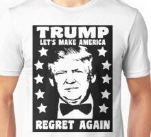 Make America Regret Again - Funny Slogan Donald Trump Unisex T-Shirt