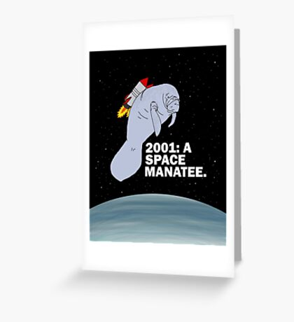 2001: A SPACE MANATEE Greeting Card