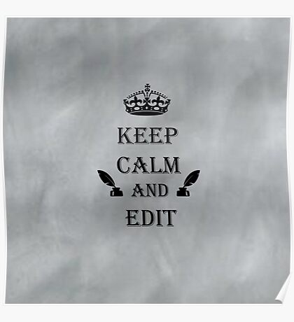 Keep Calm and Edit Poster