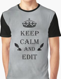 Keep Calm and Edit Graphic T-Shirt