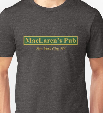 MacLaren's Pub, New York – How I Met Your Mother Unisex T-Shirt