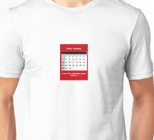 After Tuesday, even the calendar goes WTF Unisex T-Shirt