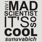 I AM MAD SCIENTIST by Conor Mullin