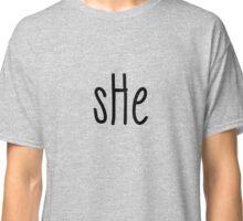 sHe Classic T-Shirt