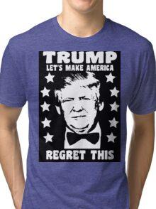 Funny Politics - If We Elect Donald Trump  Tri-blend T-Shirt