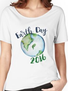 Earth Day 2016 Women's Relaxed Fit T-Shirt