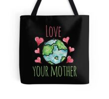 Love your mother earth day Tote Bag