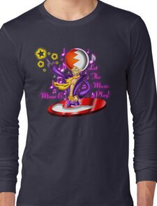 Let the Music Play! Long Sleeve T-Shirt