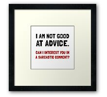 Advice Sarcastic Comment Framed Print