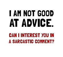 Advice Sarcastic Comment Photographic Print