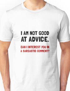 Advice Sarcastic Comment Unisex T-Shirt