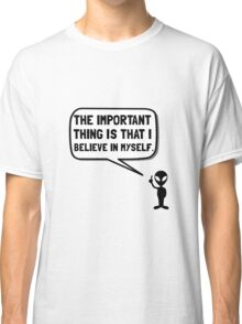 Alien Believe In Myself Classic T-Shirt