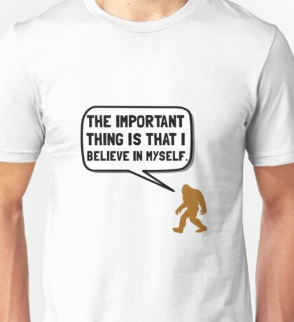 Bigfoot Believe In Myself Unisex T-Shirt