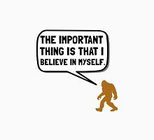 Bigfoot Believe In Myself Unisex T-Shirt
