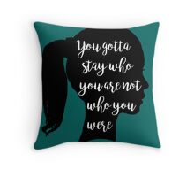 Not Who You Were Throw Pillow
