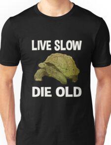 Live Slow, Die Old T-Shirt