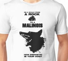 From A Rock To A Malinois Unisex T-Shirt