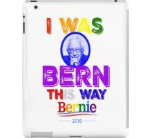 Bernie Sanders LGBT Gay Pride I Was Bern This Way Lady Gaga Rainbow Distressed Vintage Burnout iPad Case/Skin
