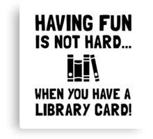 Library Card Fun Canvas Print