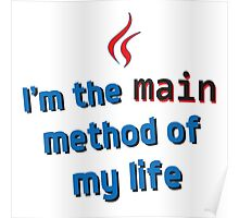I'm the main method of my life Poster