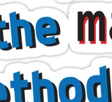 I'm the main method of my life Sticker