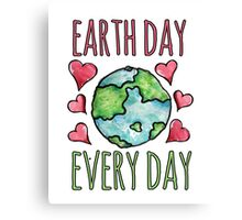 Earth Day Every Day Canvas Print