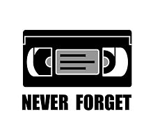 VCR Tape Never Forget Photographic Print